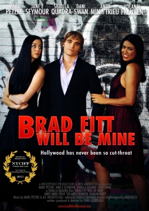 """Brad Fitt Will Be Mine"" Film Poster. For more about the film go to www.bradfittwillbemine.com"